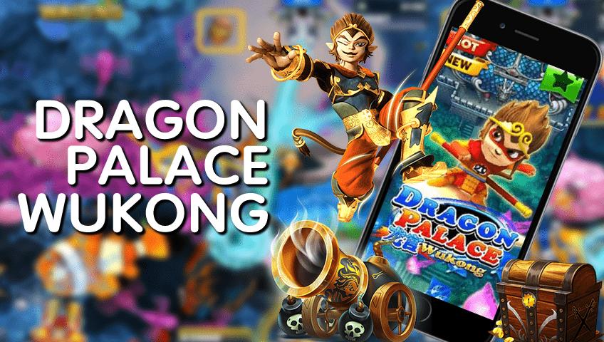 DRAGON PALACE WUKONG เกมยิงปลาออนไลน์ จากค่าย JOKER GAMING